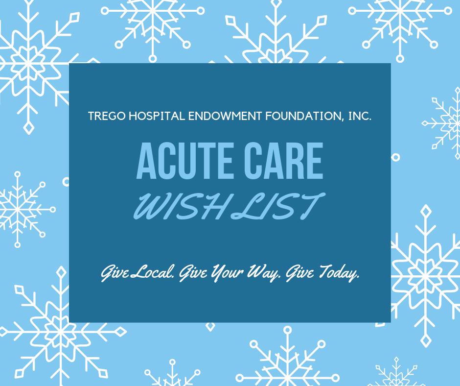 Trego Hospital Endowment Foundation Acute Care Wish List