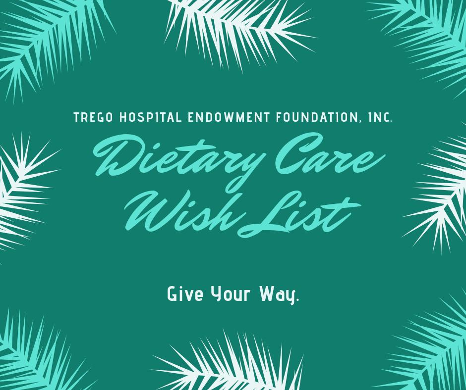 Trego Hospital Endowment Foundation dietary care wish list